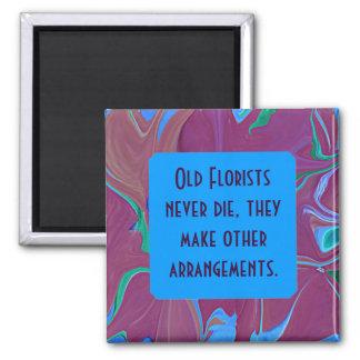 florist never die humor square magnet
