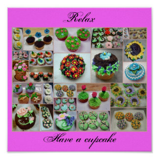 flower cupcakes, Relax, Have a cupcake Poster