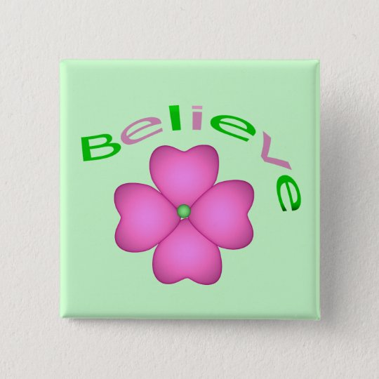 Flower Inspirational Believe 15 Cm Square Badge