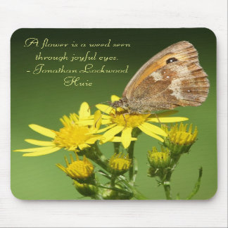 Flower is a Weed Butterfly Mousepad
