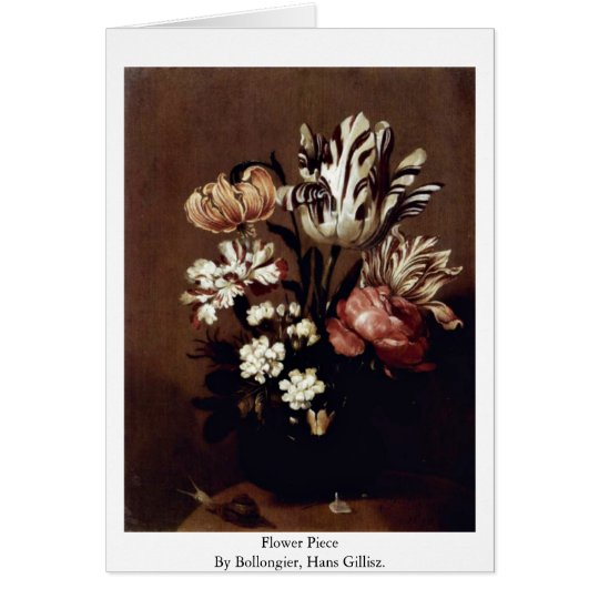Flower Piece By Bollongier, Hans Gillisz. Card