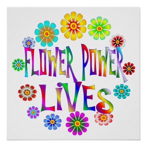 Flower Power Lives Posters