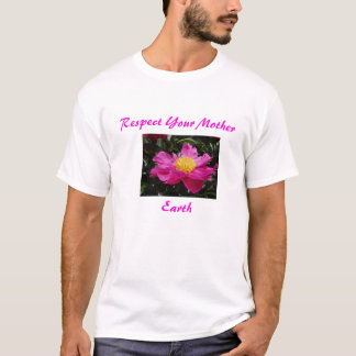Flowers002, Earth, Respect Your Mother T-Shirt