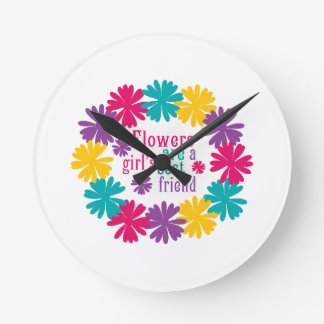 Flowers Are A Girl s Best Friend Round Clocks