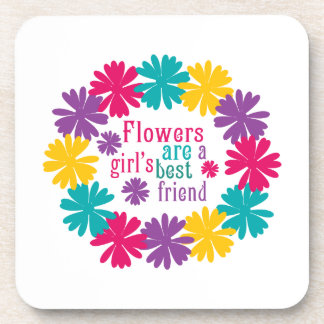 Flowers Are A Girl s Best Friend Drink Coaster