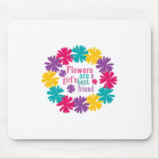 Flowers Are A Girl s Best Friend Mousepad