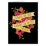 Flowers are Nice, Diamonds are Better Funny Love Greeting Cards