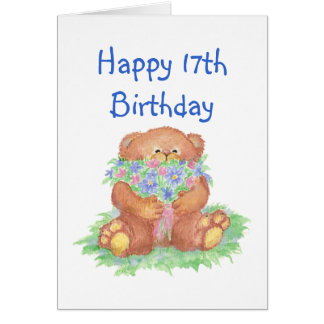 Flowers for 17th Birthday Teddy Bear Greeting Cards