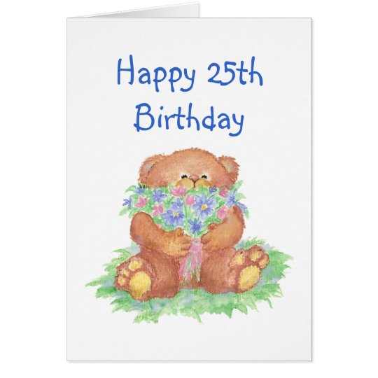 Flowers for 25th Birthday, Cute Teddy Bear Card