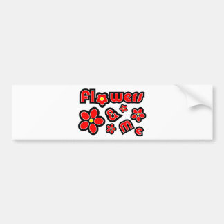 Flowers & Me Bumper Stickers