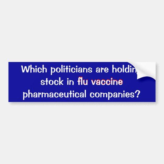 Flu Vaccine Stock and Politicians Bumper Sticker