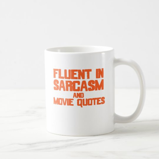 Fluent in Sarcasm and Movie Quotes Coffee Mug