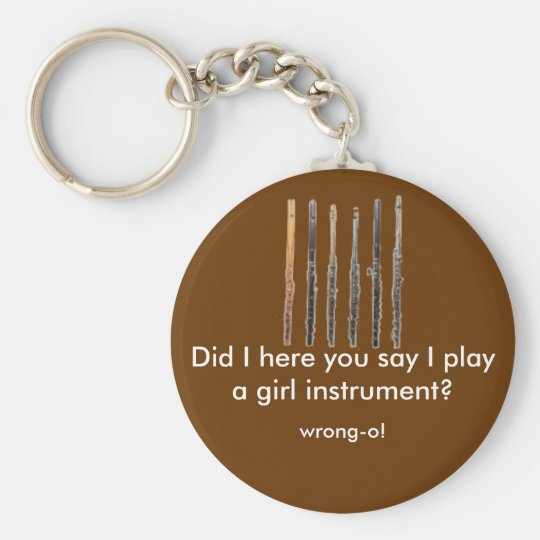 flute1, Did I here you say I play a girl instru... Basic Round Button Key Ring