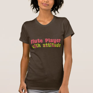 Flute Player with Attitude T-Shirt
