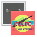 Flute Plays Well Pinback Button
