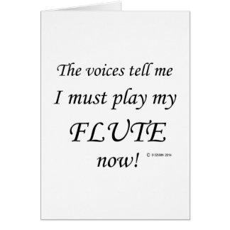 Flute Voices Say Must Play Greeting Card