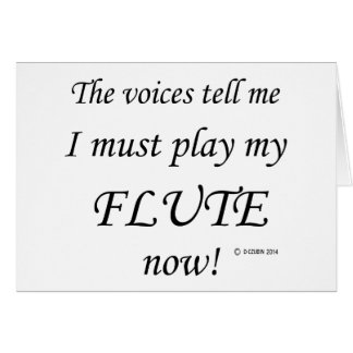 Flute Voices Say Must Play Cards