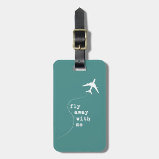 Fly Away With Me Luggage Tag
