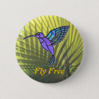 Fly Free 6 Cm Round Badge