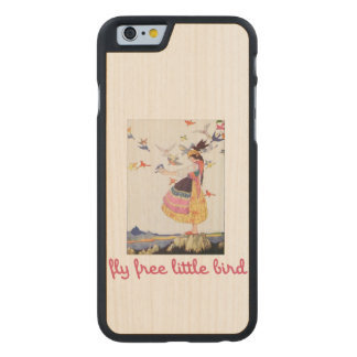 Fly free little bird carved® maple iPhone 6 case