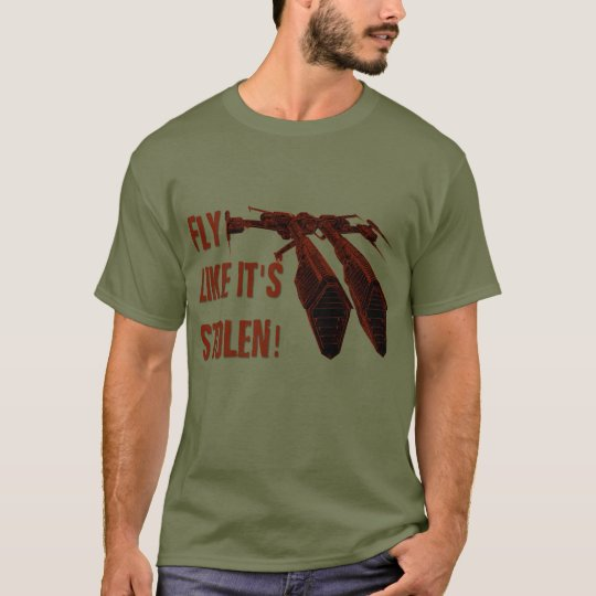 Fly like it's stolen! T-Shirt