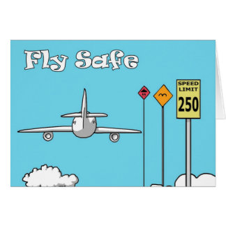 """""""Fly Safe"""" Greeting Card"""