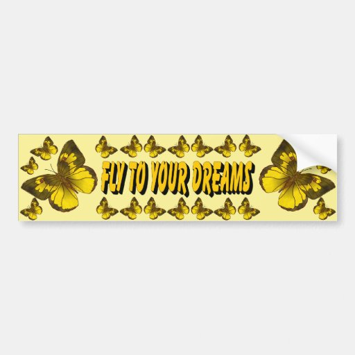 Fly To Your Dreams Car Bumper Sticker