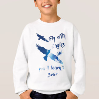 Fly with eagles sweatshirt