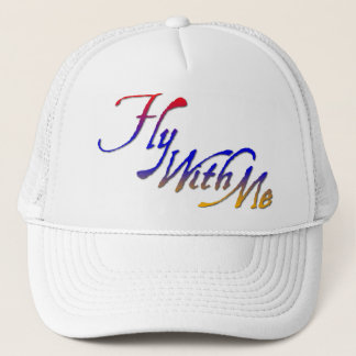 Fly With Me Trucker Hat