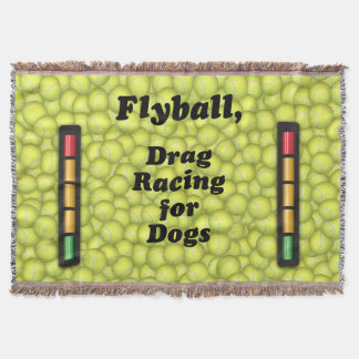 Flyball is Drag Racing for Dogs! Throw Blanket