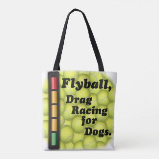 Flyball is Drag Racing for Dogs! Tote Bag