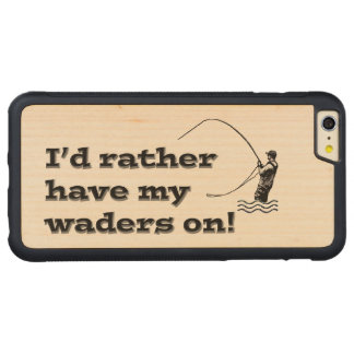 Flyfisherman / I'd rather have my waders on! Carved® Maple iPhone 6 Plus Bumper Case