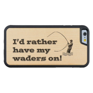 Flyfisherman / I'd rather have my waders on! Carved® Maple iPhone 6 Bumper Case