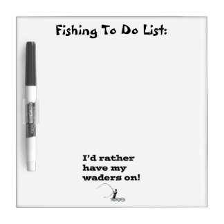 Flyfisherman / I'd rather have my waders on! Dry-Erase Whiteboard