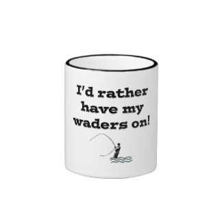 Flyfisherman / I'd rather have my waders on! Coffee Mug