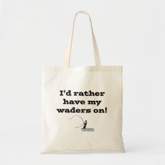 Flyfisherman / I'd rather have my waders on! Budget Tote Bag