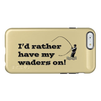 Flyfisherman / I'd rather have my waders on! Incipio Feather® Shine iPhone 6 Case