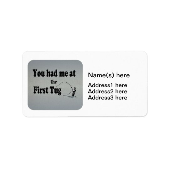 Flyfishing: You had me at the First Tug! Label