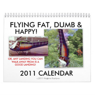 FLYING FAT, DUMB &, HAPPY HELICOPTER CALENDAR