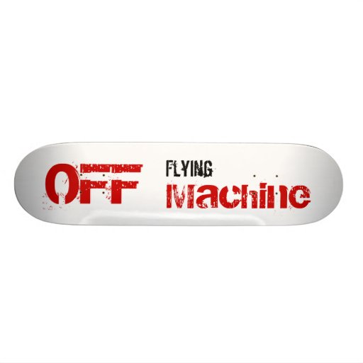 Flying, Machine, OFF Skate Board Decks