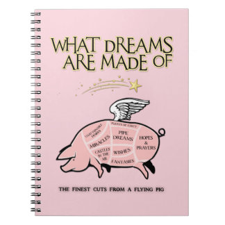 Flying Pig Cuts-What Dreams Are Made Of Notebooks