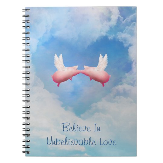 Flying PIgs Kissing-Believe In Unbelievable Love Spiral Note Book