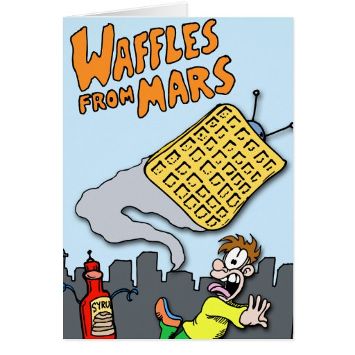 Flying Waffles from Mars! Greeting Cards