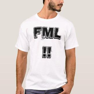 FML T-Shirt