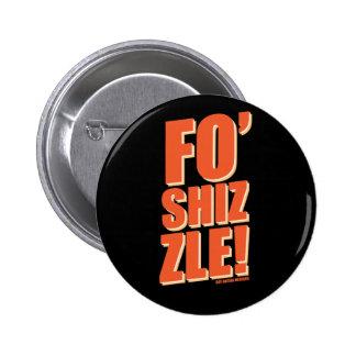 Fo Shizzle 6 Cm Round Badge