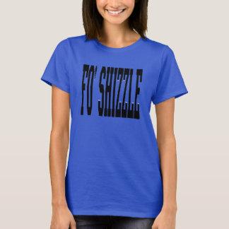 fo' shizzle (blk) T-Shirt