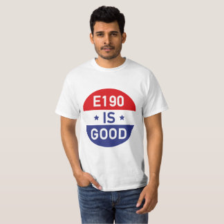 """Fo Shizzle the Drizzle """"E190 IS GOOD"""" T-shirt"""