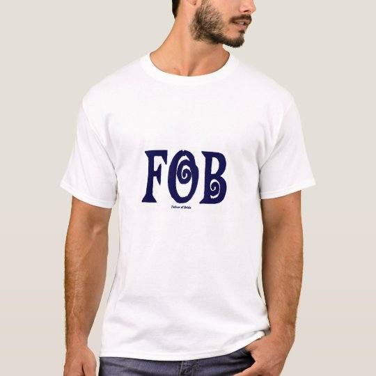 FOB (Father of Bride) T-Shirt Blue