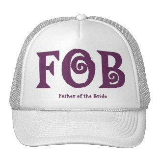 "FOB ""Father of the Bride"" Hat."