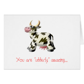 """FOC07779, You are """"udderly"""" amazing.... Greeting Card"""